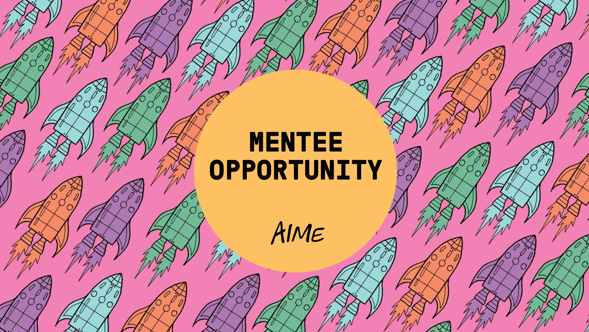 Mentee Opportunity // Info Pack