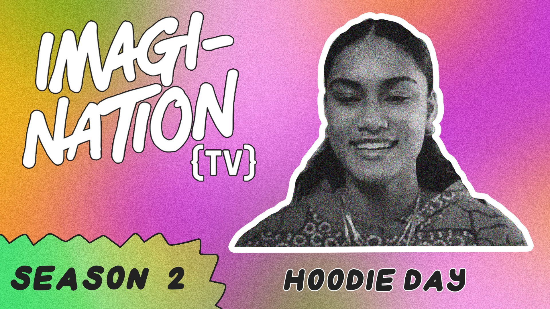 Ane Faaui host Hoodie Day Special   IMAGI-NATION {TV}